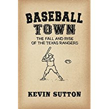Baseball Town - The Fall and Rise of the Texas Rangers