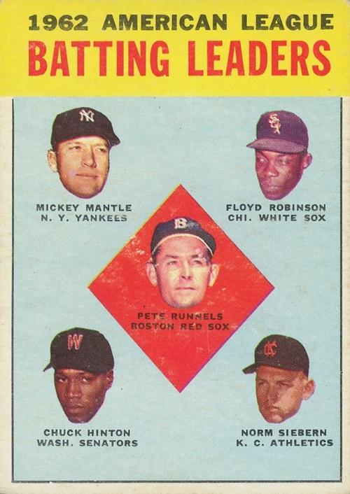 1963 Topps AL Batting Leaders -- Chuck Hinton-Norm Siebern-Floyd Robinson-Mickey Mantle-Pete Runnels