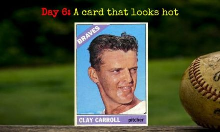 1966 Topps Clay Carroll – 2020 Spring Training Challenge Day 6