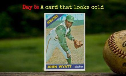 1966 Topps John Wyatt – 2020 Spring Training Challenge Day 5