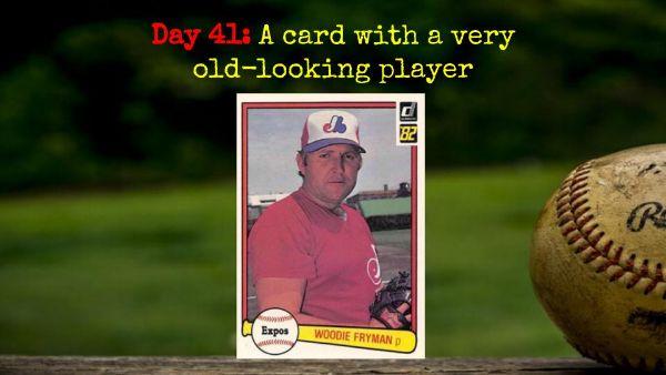 1982 Donruss Woodie Fryman – 2020 Spring Training Challenge Day 41
