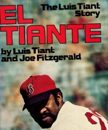 'El Tiante – the Luis Tiant Story' Still a Tale Worth Reading
